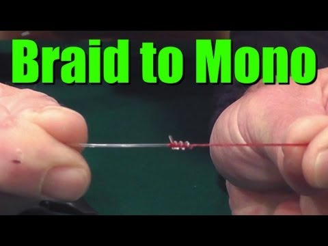 How To Tie Braided Fishing Line To Monofilament Or Fluorocarbon Leader Easy And Strong Fishing