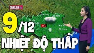 Dự báo thời tiết hôm nay và ngày mai 9/12   Dự báo thời tiết đêm nay mới nhất
