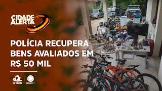 Polícia recupera bens avaliados em R$ 50 mil