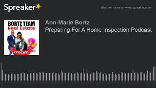 Preparing For A Home Inspection Podcast (made with Spreaker)