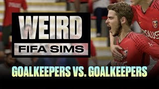 Weird FIFA Sims: Goalkeepers vs. Goalkeepers XI