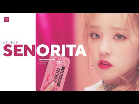 (G)I-DLE - Senorita Line Distribution (Color Coded) | 여자아이들