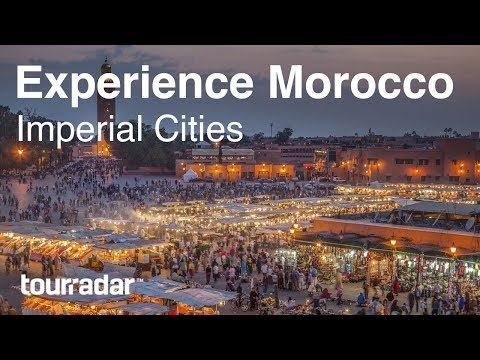 Experience Morocco: The Imperial Cities