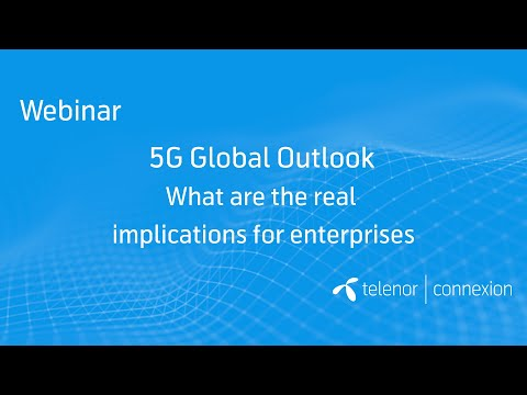 5G Global Outlook – What are the real implications for enterprises