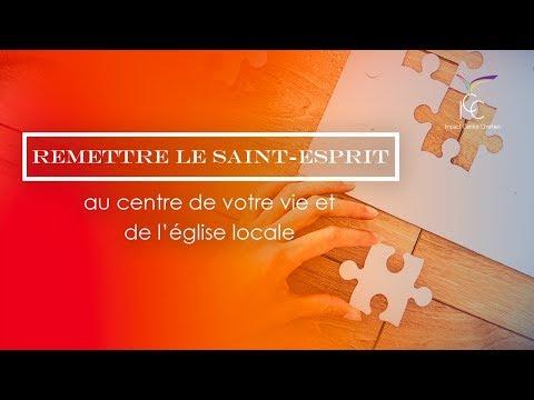 Remettre le Saint-Esprit au centre de notre vie et de l'église locale - Pasteur Yvan Castanou