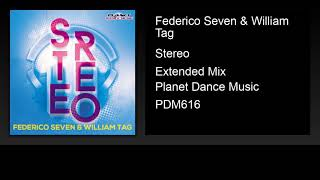 Federico Seven & William Tag - Stereo (Extended Mix)