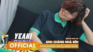 Anh Chàng Nhà Bên   Trương Thảo Nhi   Official Music Video
