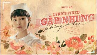Gặp Nhưng Không Ở Lại - Hiền Hồ Ft. Vương Anh Tú | Official Lyrics Video