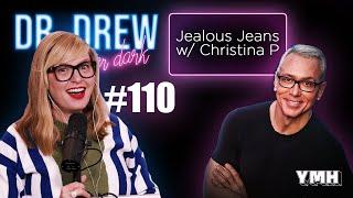 Ep. 110 Jealous Jeans w/ Christina P | Dr. Drew After Dark