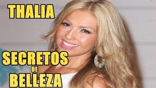 12 SECRETOS DE BELLEZA DE THALIA