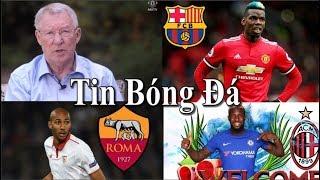 Tin bóng đá   Chuyển nhượng   13/08/2018 : Sir Alex trở lại, Barca vẫn muốn Pogba, Kỷ lục của Messi