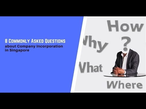 8 Commonly Asked Questions About Company Incorporation in Singapore