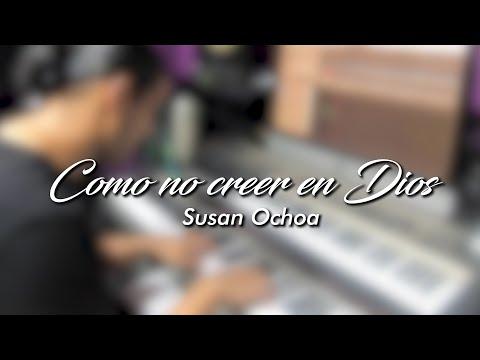 Como no creer en Dios - Susan Ochoa