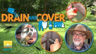 Drain and Cover to Prevent Mosquitoes! (abridged version)