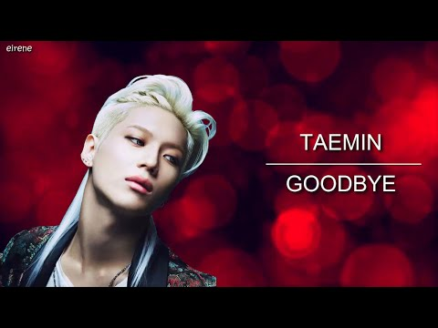 Taemin - Goodbye Lyrics (Korean ver.) {han|rom|eng}