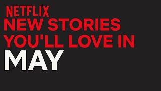 New to Netflix US | May | Netflix