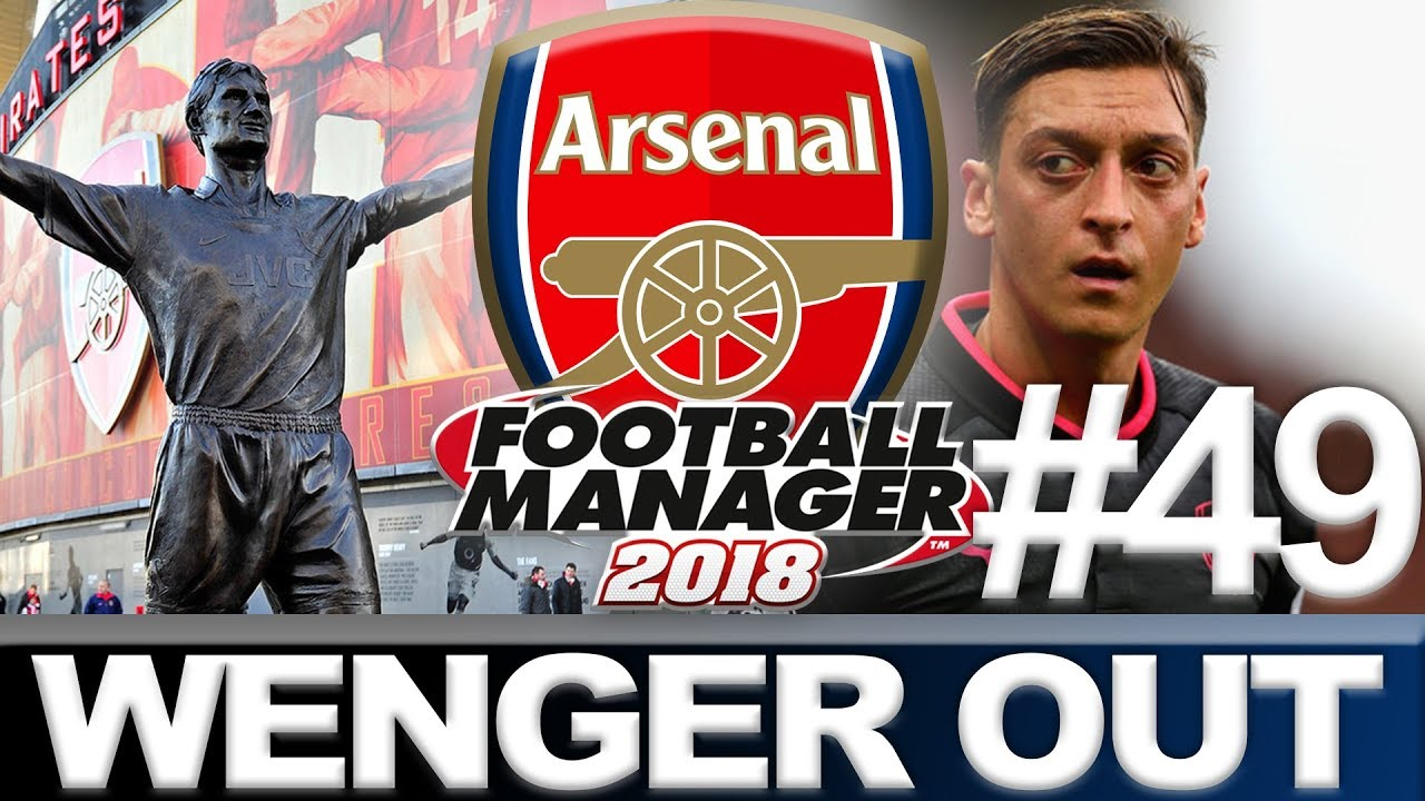 ARSENAL | PART 49 | RUSTLING RUMOURS | WENGER OUT | FOOTBALL MANAGER 2018