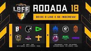 LBFF 6 - Rodada 18 - Grupos C e B   Free Fire