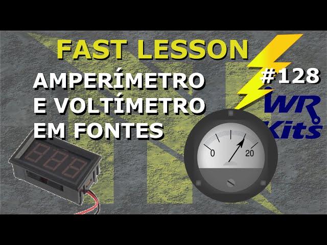 COMO LIGAR AMPERÍMETRO E VOLTÍMETRO NA SAÍDA DE FONTES | Fast Lesson #128