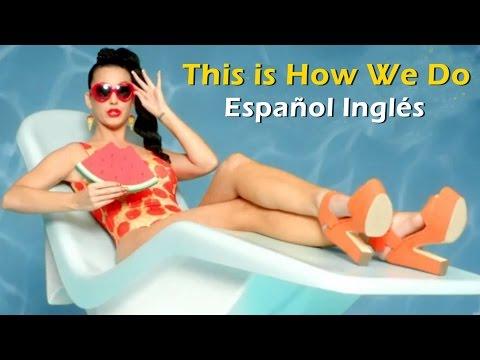 Katy Perry - This is How We Do (Official Video) Subtitulado al español + lyrics
