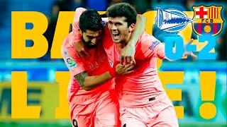 Alavés - Barça (0-2)   BARÇA LIVE   Warm up & Match Center🔥