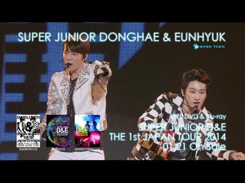 SUPER JUNIOR DONGHAE & EUNHYUK / 「SUPER JUNIOR D&E THE 1st JAPAN TOUR 2014」ダイジェスト映像