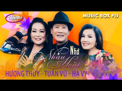 Music Box #15 | Tuấn Vũ, Hương Thủy, Hạ Vy | Nhớ Nhau Hoài