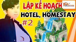 Hướng dẫn kinh doanh Khách Sạn Homestay #2 : Lập kế hoạch kinh doanh khách sạn