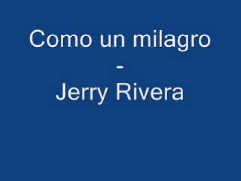 Como un milagro - Jerry Rivera