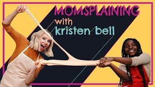 #Momsplaining with Kristen Bell: Schooled by Kids