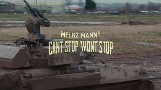 MEEKZ - CAN'T STOP WON'T STOP 🎵   | @MannyMeekz