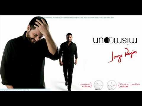 Yo no voy a olvidarte Jorge Rojas UNO MISMO 2012