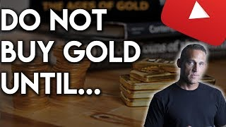 Do Not BUY GOLD Until You Watch This
