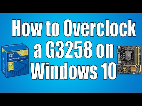 How to Overclock a G3258 on Windows 10