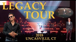 MARC ANTHONY EN CONCIERTO! LEGACY TOUR 2018 (Mohegan Sun Uncasville, CT)