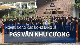 Nghẹn ngào xúc động tang lễ PGS Văn Như Cương | VTC1