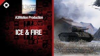 Танк T23E3 - Ice & Fire - FragMovie от A3Motion Production [World of Tanks]