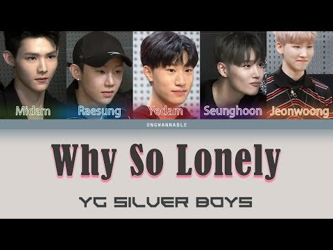 YG Silver Boys - Why So Lonely (JYP vs YG trainees) [Han|Rom|Eng Color Coded Lyrics] | ongwannable