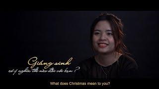 Phỏng Vấn: Giáng Sinh Có ý Nghĩa Như Thế Nào đối Với Bạn?