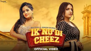 Ik No Di Cheez – Miss Pooja Ft Himanshi Khurana Video HD
