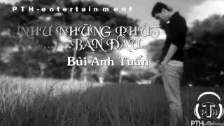 NHƯ NHỮNG PHÚT BAN ĐẦU - BÙI ANH TUẤN