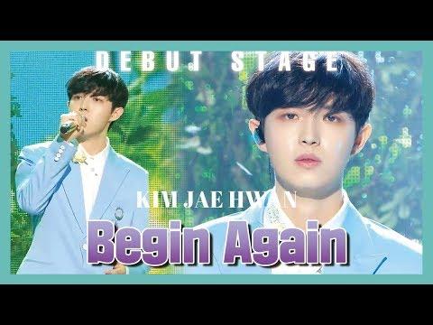 [Debut Stage] KIM JAE HWAN - Begin Again , 김재환 - 안녕하세요   show Music core 20190525