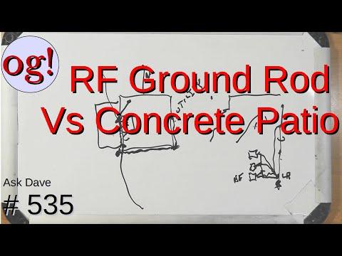 RF Ground Rod vs Concrete Patio (#535)