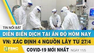 Tin tức Covid-19 mới nhất hôm nay 11/5 | Dich Virus Corona Việt Nam hôm nay | FBNC