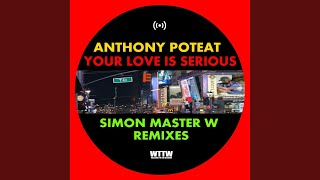 Your Love Is Serious (Simon Master W Timeless Mix)