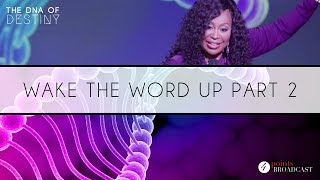 Wake The Word Up Part 2 | Dr. Cindy Trimm | The DNA of Destiny