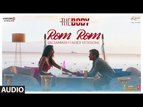 Full Audio: Rom Rom (Altamash Faridi Version) | The Body | Rishi K, Emraan H, Sobhita, Vedhika