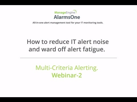 AlarmsOne Webinar : How to reduce IT alert noise and ward off alert fatigue.