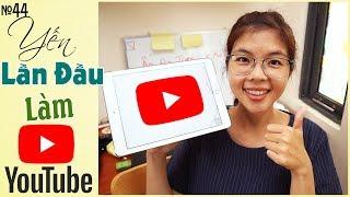 Chia sẻ kinh nghiệm làm Youtube cho người mới Bắt Đầu - share youtube | YẾN TRẦN TV