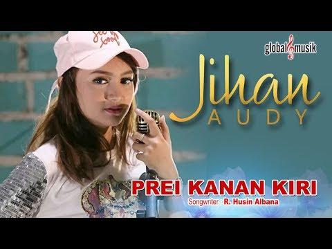 Download Lagu Jihan Audy Prei Kanan Kiri Mp3 05 21 Mp3koi Com